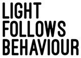 Light Follows Behaviour